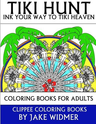 Introducing Tiki Hunt Ink Your Way To Heaven Coloring Books For Adults Great Product