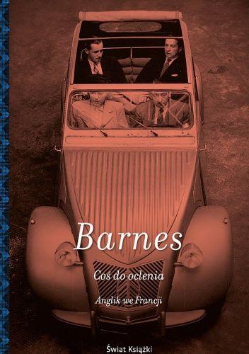 "Julian Barnes ""Coś do oclenia"""