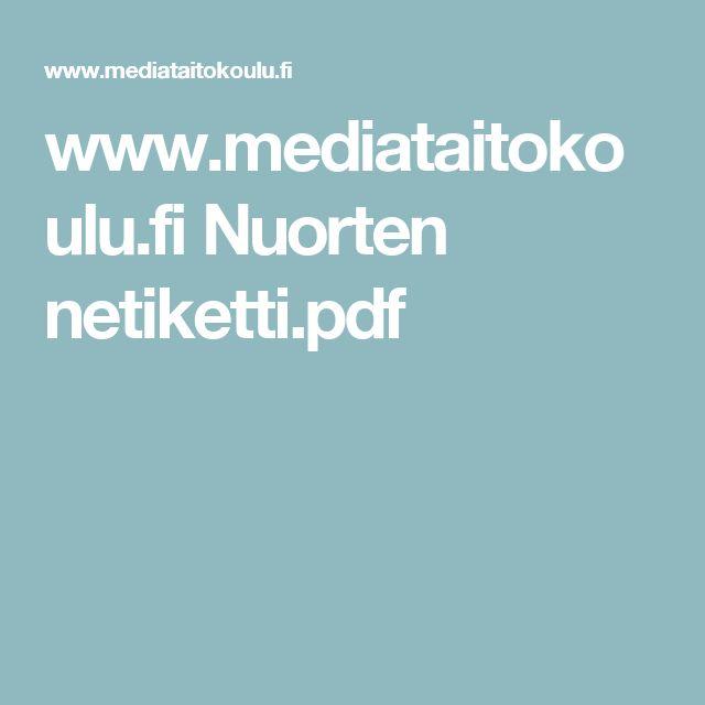 www.mediataitokoulu.fi Nuorten netiketti.pdf