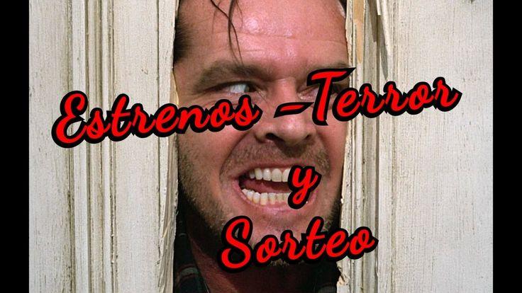 ESTRENOS DE PELÍCULAS - TERROR Y SORTEO