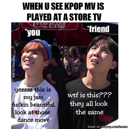"When i hear a store plays kpop : ""OH THAT'S GOOOOOOOOD HEAR THAT HEAR DAT SHIT IS AWESOMENESSS OKAAAAAAAY HEAR DAT OMG IM SO EXCITED HOW DID THEY EVEN OMG IM SO PROUD OF THOSE OWNERS RN "" My friend : ""Umm...yeah okay. So i think i dont wanna shop here anymore..."""