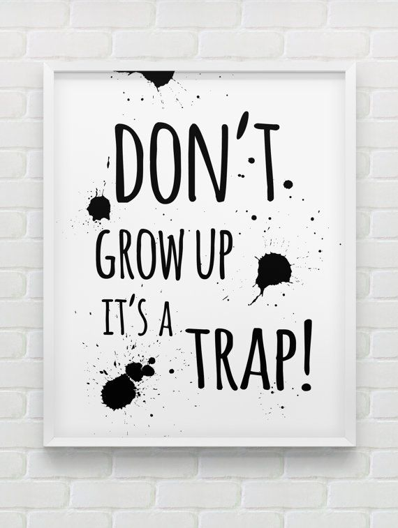 don't grow up it's a trap print // inspirational by spellandtell, £4.20