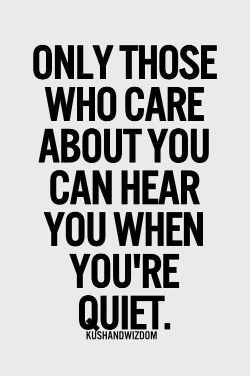 Silence can be so loud. Spoken Words, Inspiration Pictures, True Words, Who Care, Real Friends, Dr. Who, You R Quiet, Tr...