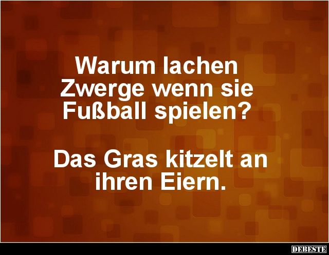 Warum lachen Zwerge wenn sie Fußball spielen?   Lustige Bilder, Sprüche, Witze, echt lustig
