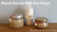 A homemade sugar scrubs is a great gift for men. It can be packaged up as a hand scrubs or body scrubs.