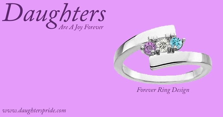 Daughters Are A Joy Forever with Forever Ring Design from www.daughterspride.com