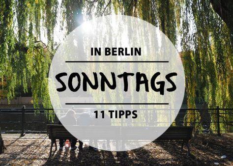 11 schöne Sachen, die ihr sonntags in #Berlin machen könnt
