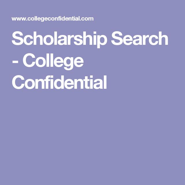 Scholarship Search - College Confidential