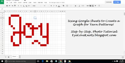 EyeLoveKnots: Using Google Sheets to Create a Graph for Yarn Patterns - Photo Tutorial