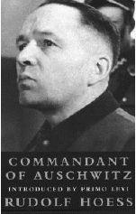 Rudolf Hoes, Commandant of Auschwitz