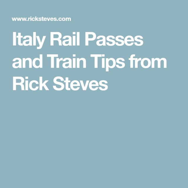 Italy Rail Passes and Train Tips from Rick Steves