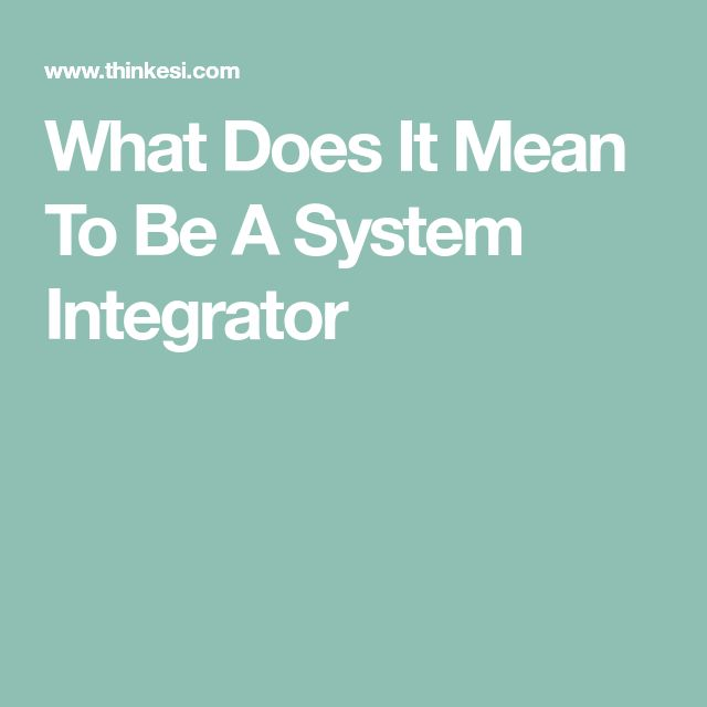 What Does It Mean To Be A System Integrator