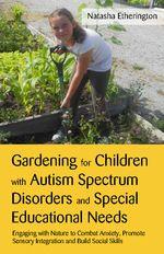 Book: Gardening for Children with Autism Spectrum Disorders and Special Educational Needs