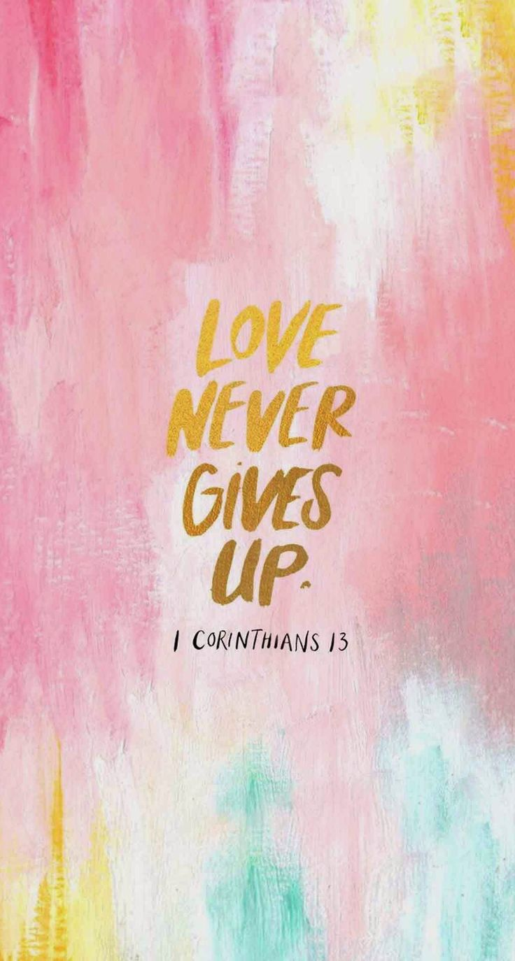 The Cute Wallpapers Ever For Computer Love Never Gives Up Ag 193 P 201 ♡ ♡ ℓ є Bible Quotes