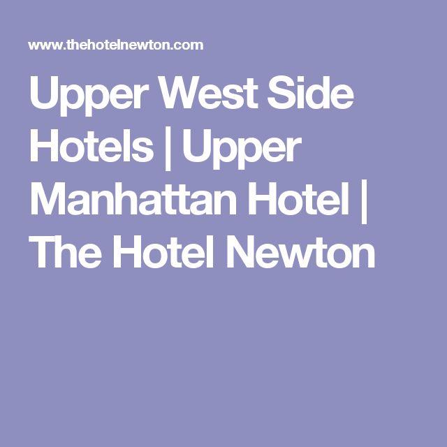 Upper West Side Hotels | Upper Manhattan Hotel | The Hotel Newton