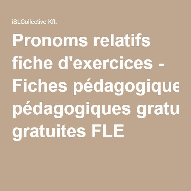Pronoms relatifs fiche d'exercices - Fiches pédagogiques gratuites FLE