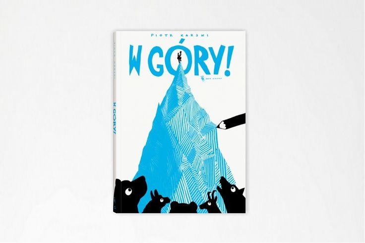 W góry! - Piotr Karski - książki górskie - książki gór - książki dla dzieci
