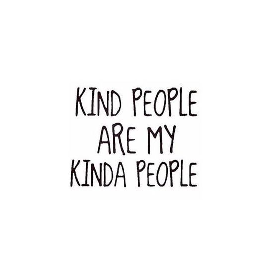 Kind people.                                                                                                                                                      More