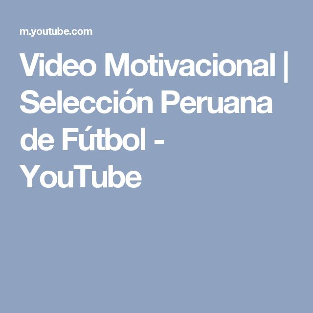 Video Motivacional | Selección Peruana de Fútbol - YouTube