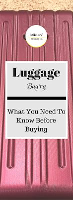How to Buy Luggage and what you need to know before you buy luggage