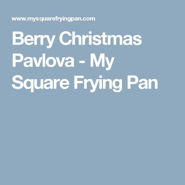 Berry Christmas Pavlova - My Square Frying Pan