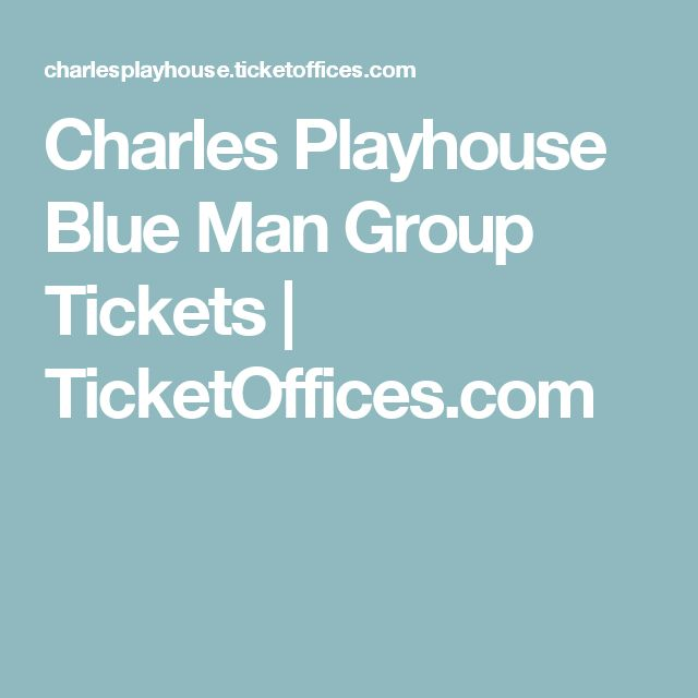 Charles Playhouse Blue Man Group Tickets | TicketOffices.com