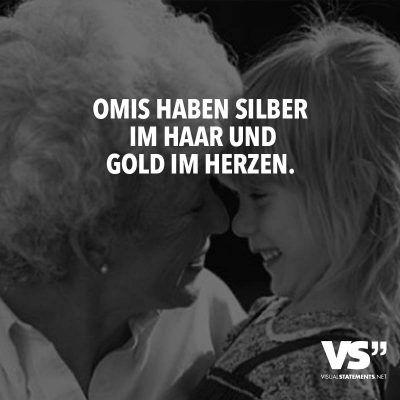 Omis haben silber im Haar und Gold im Herzen.