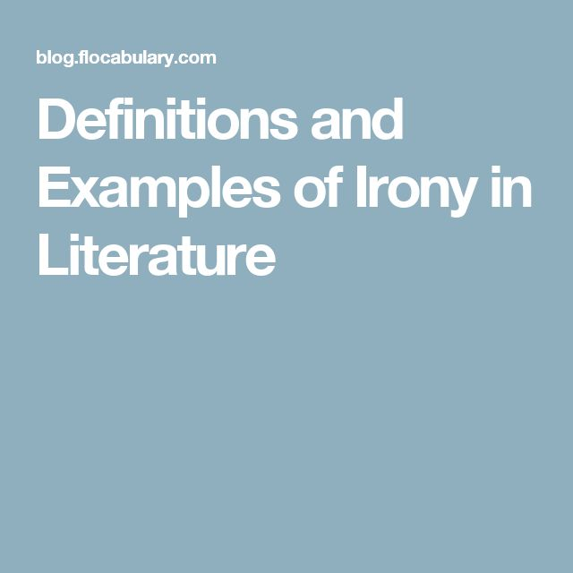 Definitions and Examples of Irony in Literature