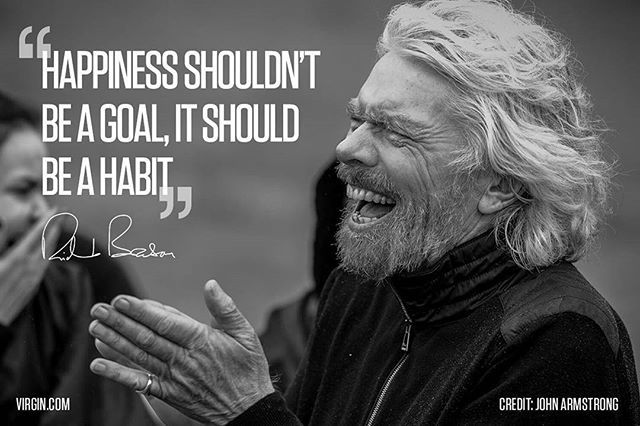 Happiness should not be a goal . It should be a habit. Sir Richard Branson. #richardbranson #lifequotes #lifelessons #motivational #habits #goals #happiness #lifelessons #sundaymotivation  #motivationalquotes #leader #leadershipquotes #quotestoliveby #quotesaboutlife  #quotesforlive