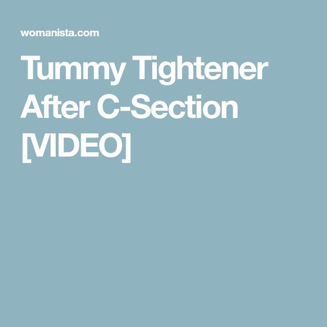 Tummy Tightener After C-Section [VIDEO]