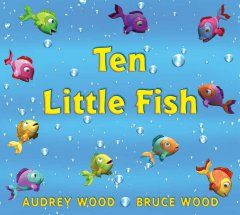 December 8, 2016. Ten little fish swim through the ocean, each finding a different reason to leave until only one remains. It's an undersea countdown in the newest book by bestselling author Audrey Wood and her dynamic, digital-artist son, Bruce. Follow ten little fish as they swim along a beautiful ocean reef, one by one departing from the school for different reasons, eventually leaving one fellow all alone. What will he do?