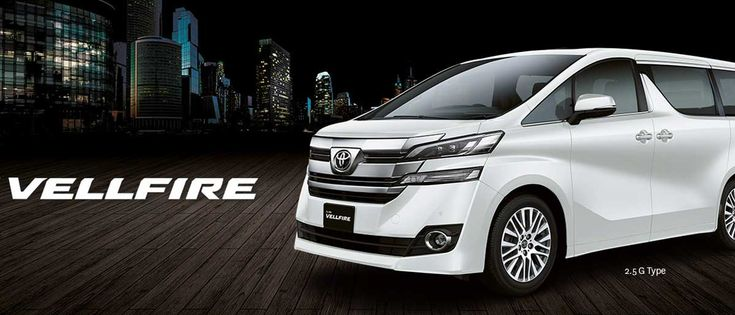 Vellfire Tough and Stylish All New Vellfire lets you travel in comfort with enhanced performance Selanjutnya ...