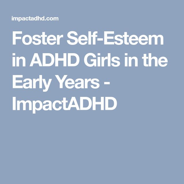 Foster Self-Esteem in ADHD Girls in the Early Years - ImpactADHD