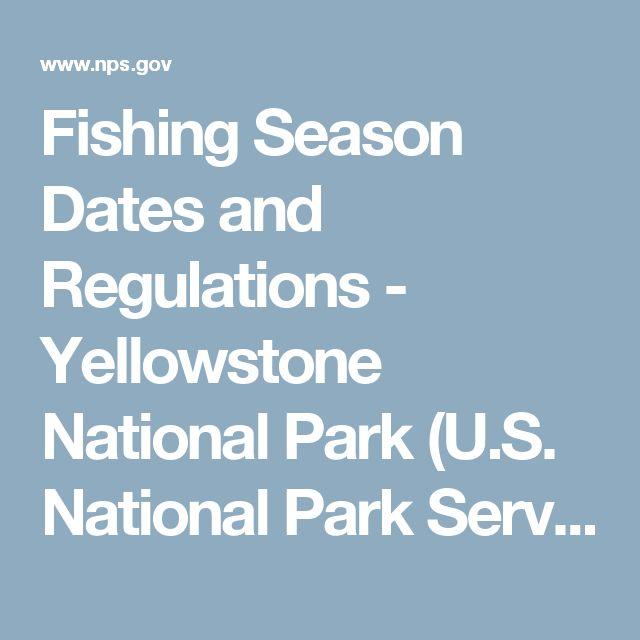 Fishing Season Dates and Regulations - Yellowstone National Park (U.S. National Park Service)