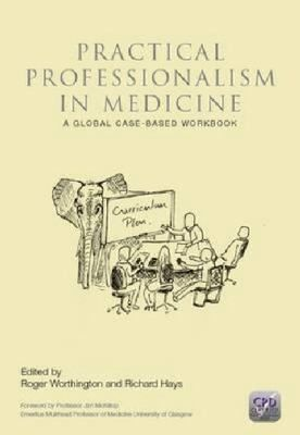 Practical professionalism in medicine. : a global case-based workbook