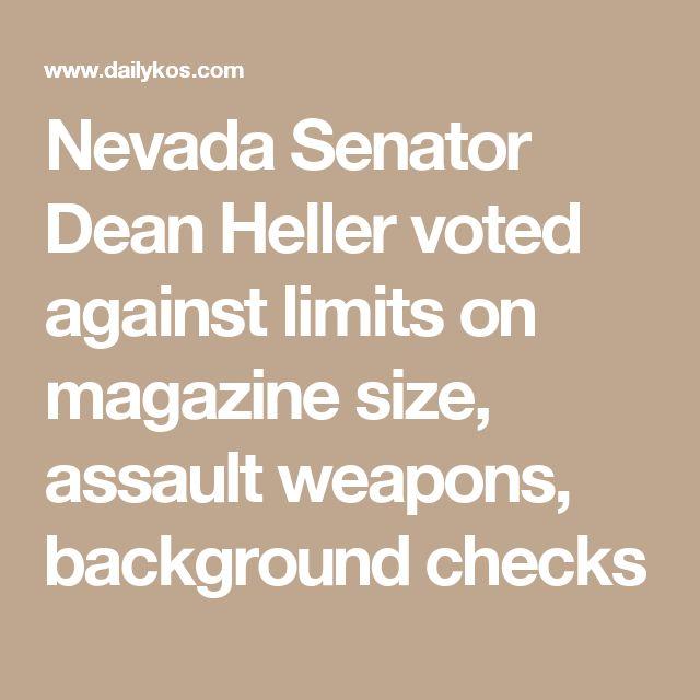 Nevada Senator Dean Heller voted against limits on magazine size, assault weapons, background checks