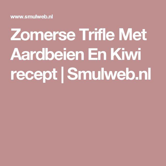 Zomerse Trifle Met Aardbeien En Kiwi recept | Smulweb.nl
