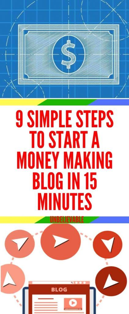 9 SIMPLE STEPS TO START A MONEY MAKING BLOG IN 15 MINUTES