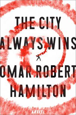 The City Always Wins | Omar Robert Hamilton | 9780374123970 | NetGalley