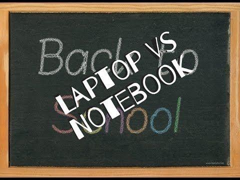 Back to School: Laptop vs Notebook