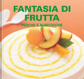 Fantasia di frutta – Pesche e albicocche