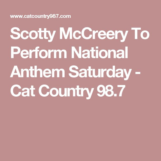 Scotty McCreery To Perform National Anthem Saturday - Cat Country 98.7