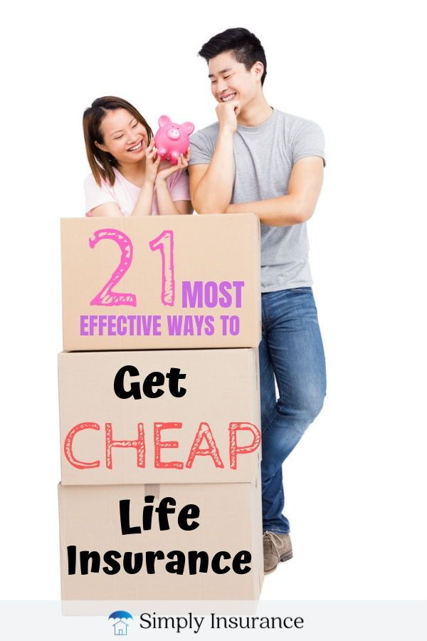 21 Most Effective Ways To Get Cheap Life Insurance If You Need
