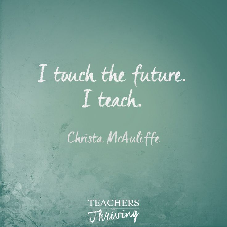 """I touch the future. I Teach."" Christa McAuliffe Teacher quotes 