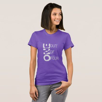 #feminist #tshirts - #ONE out of FOUR Women Apparel Fine Jersey T-Shirt