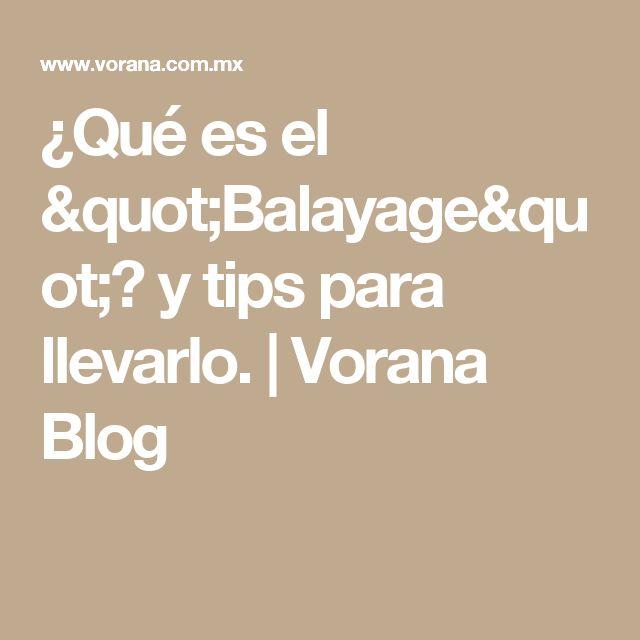 """¿Qué es el """"Balayage""""? y tips para llevarlo.   Vorana Blog"""
