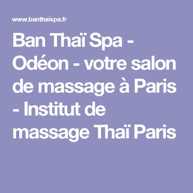 Ban Thaï Spa - Odéon - votre salon de massage à Paris - Institut de massage Thaï Paris
