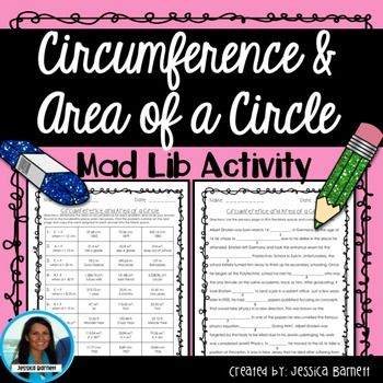 "Similar to a ""mad lib"" activity but with a math and history component. In this activity students will determine the area and circumference of circle when given a radius or diameter to complete an unfinished story about the life of Albert Einstein. What's Included:  A worksheet with 10 problems  An unfinished story page  A student reference sheet with formulas  An answer key for teachers Be sure to download the preview page for a sneak peek inside this resource!Links to Additional…"