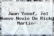 http://tecnoautos.com/wp-content/uploads/imagenes/tendencias/thumbs/jwan-yosef-el-nuevo-novio-de-ricky-martin.jpg Jwan Yosef. Jwan Yosef, ¿el nuevo novio de Ricky Martin?, Enlaces, Imágenes, Videos y Tweets - http://tecnoautos.com/actualidad/jwan-yosef-jwan-yosef-el-nuevo-novio-de-ricky-martin/