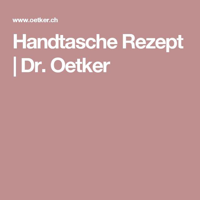 Handtasche Rezept | Dr. Oetker